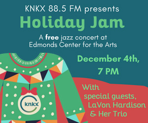 Dec. 4th: KNKX Holiday Jam and Live Broadcast Comes to Edmonds!